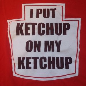 Humorous Tee about Ketchup
